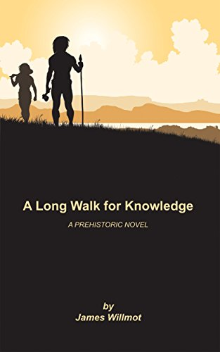 Amazon a long walk for knowledge a prehistoric novel ebook a long walk for knowledge a prehistoric novel by willmot james fandeluxe Images