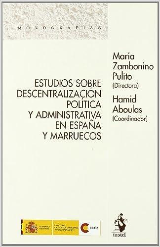 Estudios sobre Descentralización Política y Administrativa en España y Marruecos Monografias iustel: Amazon.es: Hamid Aboulas: Libros