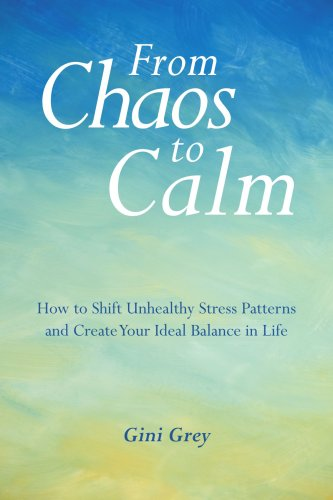 From Chaos to Calm: How to Shift Unhealthy Stress Patterns and Create Your Ideal Balance in Life