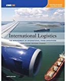 International Logistics : The Management of International Trade Operations, David and David, Pierre A., 1111219559