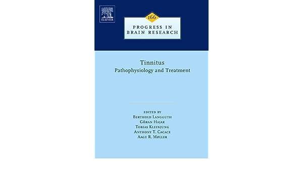 tinnitus pathophysiology and treatment moller aage r langguth berthold hajak goran kleinjung tobias cacace anthony