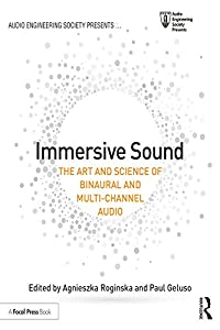 Immersive Sound: The Art and Science of Binaural and Multi-Channel Audio (Audio Engineering Society Presents)