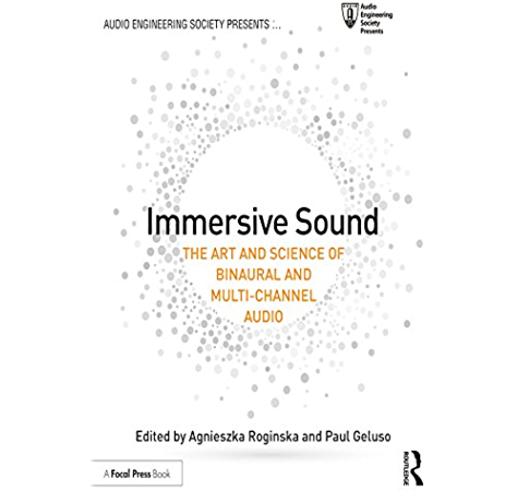 Amazon Com Immersive Sound The Art And Science Of Binaural And Multi Channel Audio Audio Engineering Society Presents Ebook Roginska Agnieszka Geluso Paul Geluso Paul Kindle Store