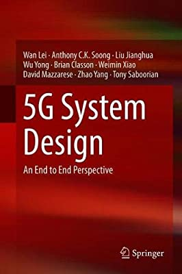 5G System Design: An End to End Perspective: Wan Lei