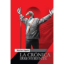 La Crónica Irreverente (Spanish Edition)