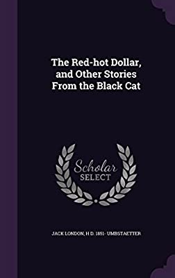 The Red-Hot Dollar, and Other Stories from the Black Cat