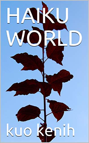 Haiku World by Kuo Kenih ebook deal