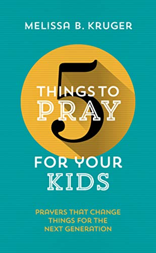 Pdf Christian Books 5 Things to Pray for Your Kids