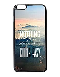"""Nothing Worth Having - Custom Image Case iphone 6 -5.5 inches case , Diy Durable Hard Case Cover for iPhone 6 Plus (5.5"""") , High Quality Plastic Case By Argelis-Sky, Black Case New"""
