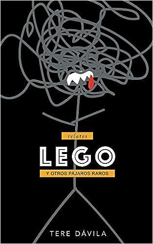 Amazon.com: Lego: y otros pájaros raros (Spanish Edition) (9781973318903): Tere Dávila: Books