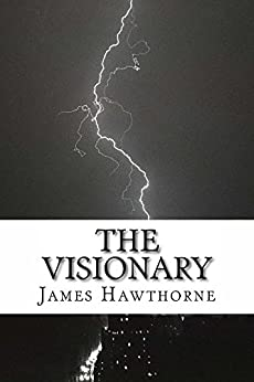 The Visionary by [Hawthorne, James]