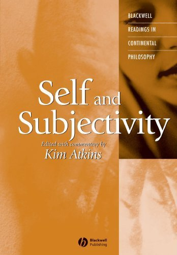 Self and Subjectivity (Blackwell Readings in Continental Philosophy) 1st Edition by Atkins, Kim published by Wiley-Blackwell Paperback pdf