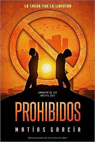 Prohibidos: La lucha por la libertad (Trilogia Prohibidos) (Volume 1) (Spanish Edition): Matias Garcia: 9781974233397: Amazon.com: Books