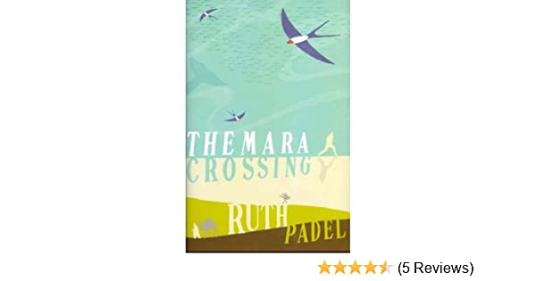 The Mara Crossing)] [Author: Ruth Padel] published on ...