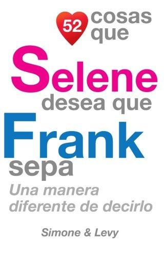 52 Cosas Que Selene Desea Que Frank Sepa: Una Manera Diferente de Decirlo ebook