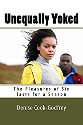 Unequally Yoked: The Pleasures of Sin lasts for a Season