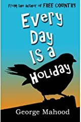 Every Day Is a Holiday by George Mahood (2014-03-05) Paperback