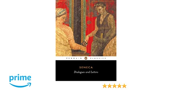 amazoncom dialogues and letters penguin classics 9780140446791 seneca c d n costa books