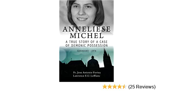 Anneliese michel a true story of a case of demonic possession anneliese michel a true story of a case of demonic possession germany 1976 kindle edition by lawrence leblanc religion spirituality kindle ebooks fandeluxe Images
