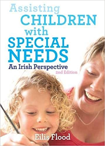 0a3a3e51e88c7 Assisting Children with Special Needs  An Irish Perspective  Amazon.co.uk   Eilis Flood  Books