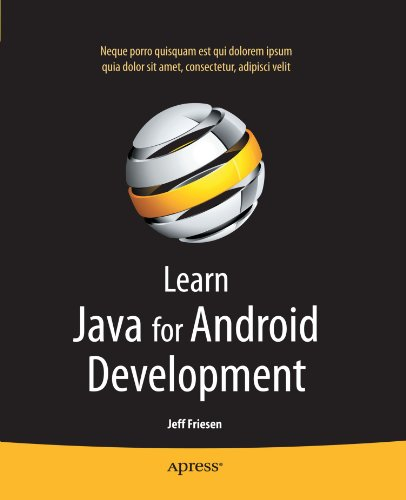 Learn Java for Android Development by Jeff Friesen, Apress