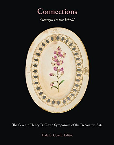 Connections: Georgia in the World: The Seventh Henry D. Green Symposium of the Decorative Arts pdf epub download ebook