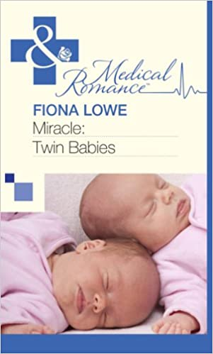 Miracle: Twin Babies (Mills & Boon Medical)