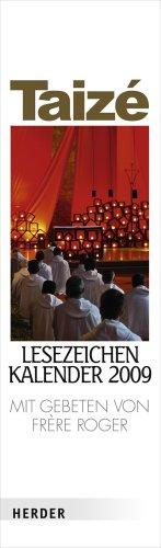 Taizé-Lesezeichenkalender 2009: Mit Gebeten von Frère Roger
