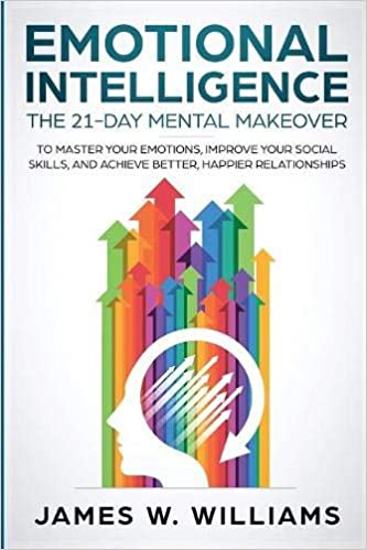 Buy Emotional Intelligence: The 21-Day Mental Makeover to
