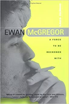 Book Ewan MacGregor: A Force to be Reckoned With by Laura Jackson (1999-04-29)