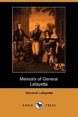 Download Memoirs of General Lafayette (Dodo Press) ebook