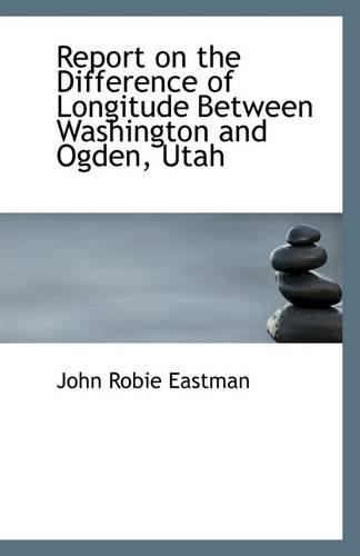 Report on the Difference of Longitude Between Washington and Ogden, Utah pdf epub