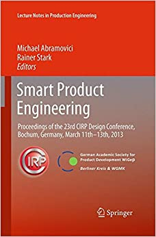 Book Smart Product Engineering: Proceedings of the 23rd CIRP Design Conference, Bochum, Germany, March 11th - 13th, 2013 (Lecture Notes in Production Engineering)