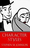 Character Styles by Stephen M. Johnson 1st (first) Edition [Hardcover(1994)]