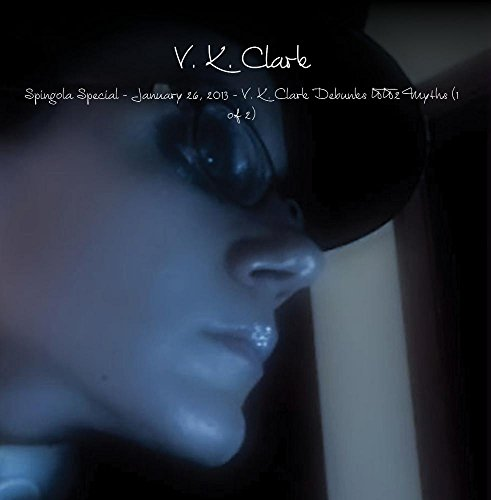 Spingola Special - January 26, 2013 - V. K. Clark Debunks WW2 Myths (1 of 2)