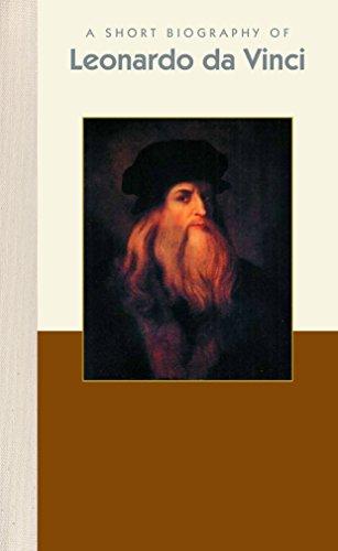 A Short Biography of Leonardo Da Vinci