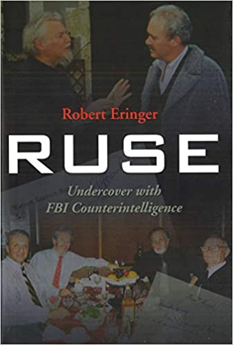 Ruse: Undercover with FBI Counterintelligence: Robert