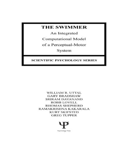 (The Swimmer: An Integrated Computational Model of A Perceptual-motor System (Scientific Psychology Series))