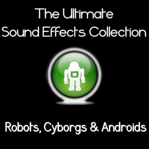 Cyborg Effect - Ultimate Sound Effects Collection - Robots, Cyborgs & Androids