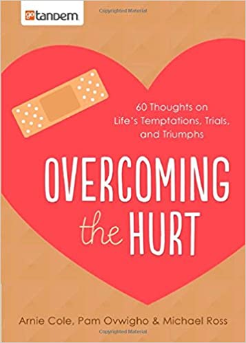 Book Overcoming the Hurt: 60 Thoughts on Life's Temptations, Trials, and Triumphs
