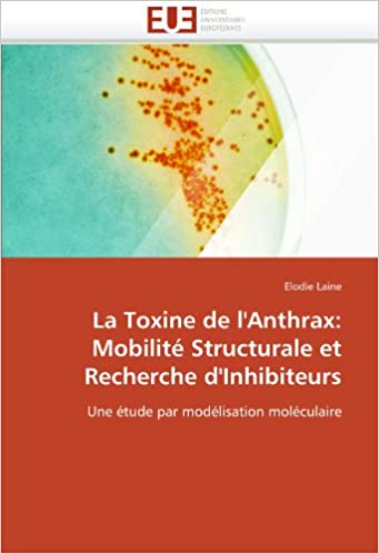 Descargar Libros Ingles La Toxine De L''anthrax: Mobilité Structurale Et Recherche D''inhibiteurs Documento PDF