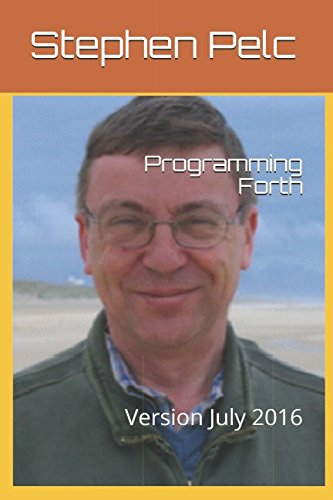 Programming Forth: Version July 2016 by Independently published