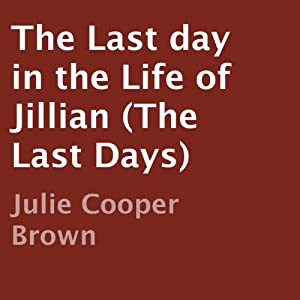 The Last Day in the Life of Jillian Audiobook