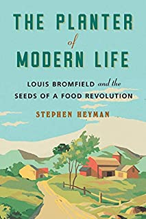 Book Cover: The Planter of Modern Life: Louis Bromfield and the Seeds of a Food Revolution
