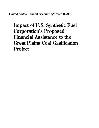 Impact of U.S. Synthetic Fuel Corporation's Proposed Financial Assistance to the Great Plains Coal Gasification Project