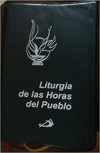 Liturgia de las Horas del Pueblo (Laudes, Vesperas y Completas): Musica y Arte Sacro de Mexico Propiedad: 9789706850485: Amazon.com: Books