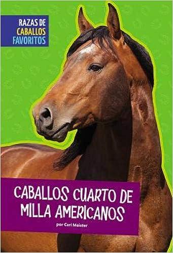 Caballos cuarto de milla americanos / American Quarter Horses (Razas ...