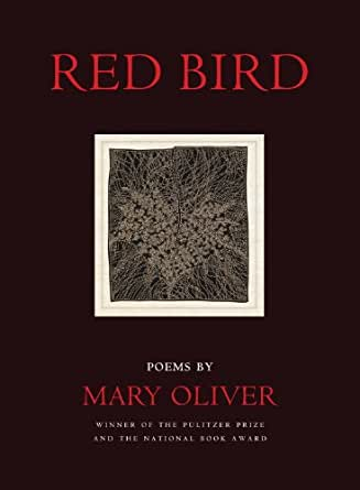 Amazon.com: Red Bird: Poems eBook: Mary Oliver: Kindle Store