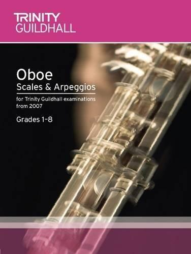 Oboe Scales & Arpeggios Grades 1-8 (Trinity Scales & Arpeggios) by Trinity Guildhall (2007) Sheet music ebook
