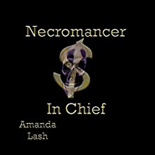 Necromancer in Chief: Donald Trump: Necromancer, Book 6 Audiobook by Amanda Lash Narrated by Kat Stroot